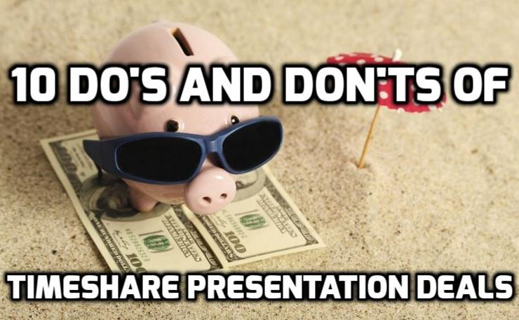 10 Do S And Don Ts Of Timeshare Presentation Deals Staypromo
