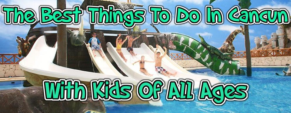 Attractions for kids in Cancun