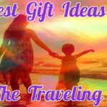 What To Get Mothers Who Like To Travel